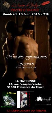 160610 – Chapitre de Toulouse – Vendredi 10 Juin 2016 – 21h – Nuit des Fantasmes assouvis – La Matronne 31830 Plaisance du Touch