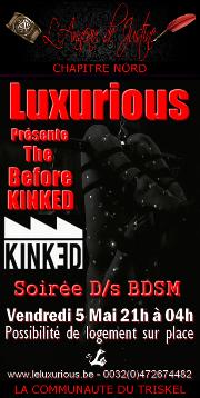 170505 – Chapitre Nord – Vendredi 5 Mai 2017 – 21h – Before Kinked ( soirée D/S – BDSM) – Luxurious – Gerpinnes (Belgique)