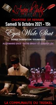 211016 – Chapitre de Rennes – Samedi 16 Octobre 2021 – 15h – Soirée Eyes Wide Shut – Domaine Eros entre Brest et Quimper